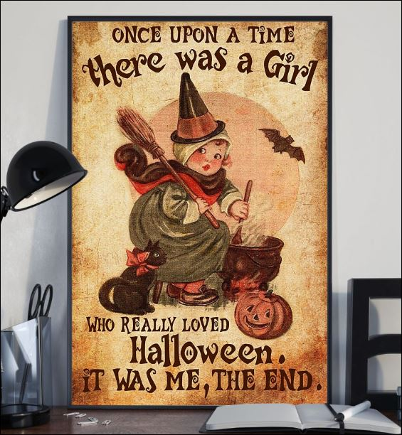 Once upon a time there was a girl who really loved Halloween it was me the end poster 1