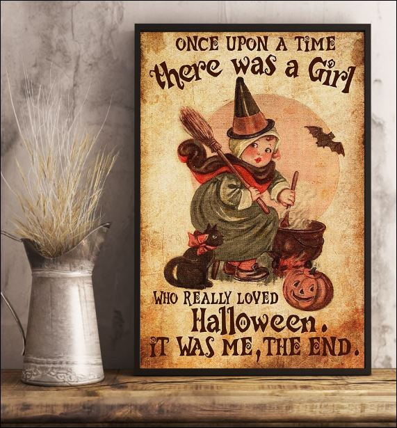 Once upon a time there was a girl who really loved Halloween it was me the end poster 2