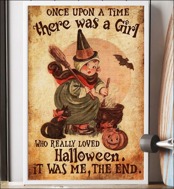 Once upon a time there was a girl who really loved Halloween it was me the end poster 3