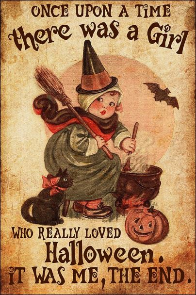 Once upon a time there was a girl who really loved Halloween it was me the end poster