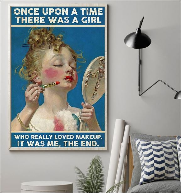 Once upon a time there was a girl who really loved makeup it was me the end poster 1