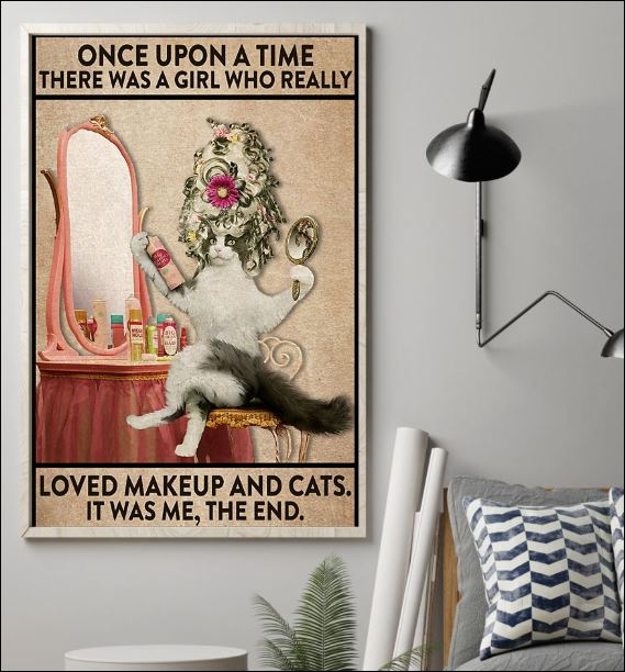 Once upon time there was a girl who really loved makeup and cats it was me the end poster 1