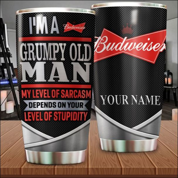 Personalized Budweiser i'm a grumpy old man my level of sarcasm depends on your level of stupidity tumbler
