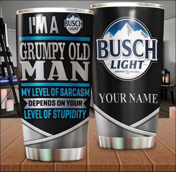 Personalized Busch Light i'm a grumpy old man my level of sarcasm depends on your level of stupidity tumbler