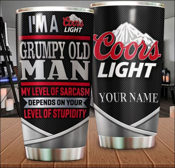 Personalized Coors light i'm a grumpy old man my level of sarcasm depends on your level of stupidity tumbler