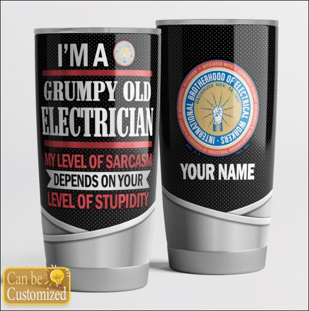 Personalized I'm a grumpy old electrician my level of sarcasm depends on your level of stupidity tumbler