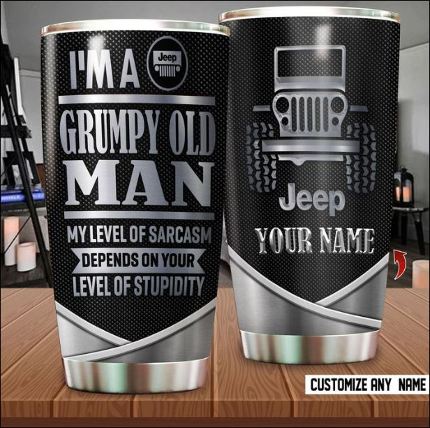 Personalized Jeep i'm a grumpy old man my level of sarcasm depends on your level of stupidity tumbler
