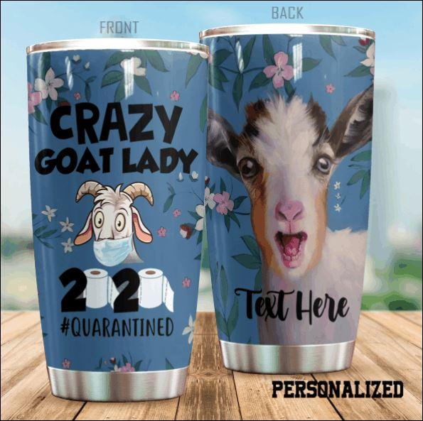 Personalized crazy goat lady 2020 quarantined tumbler