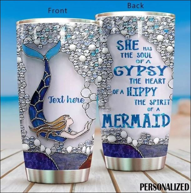 Personalized she has the soul of a gypsy the heart of a hippy the spirit of a mermaid tumbler