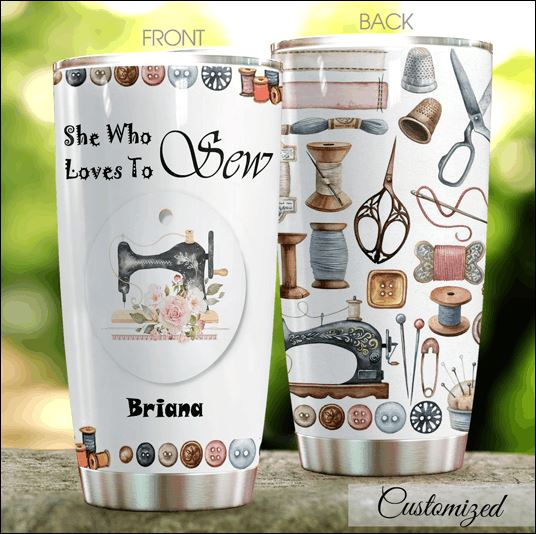 Personalized she who loves to sew tumbler