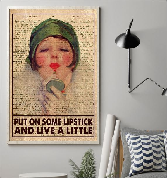 Put on some lipstick and live a little poster 1