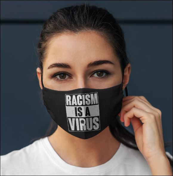 Racism is a virus face mask
