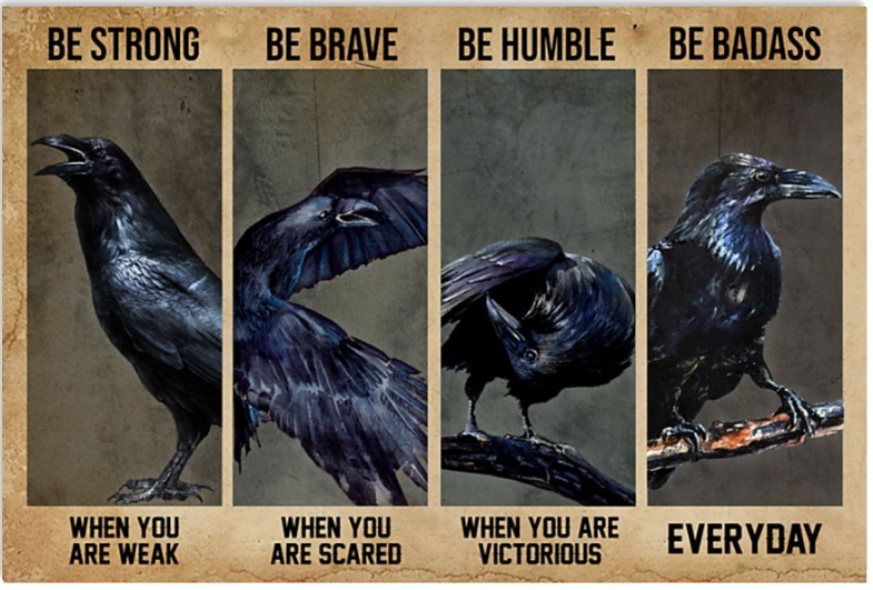 Raven be strong when you are weak be brave when you are scared poster