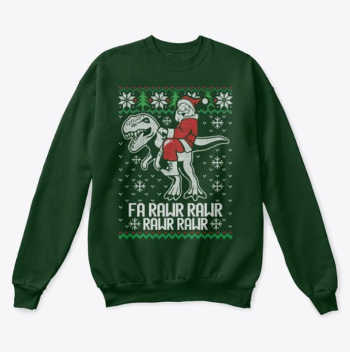Santa riding T-Rex fa rawr rawr sweatshirt