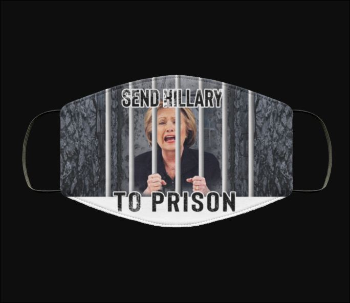 Send Hillary to prison face mask