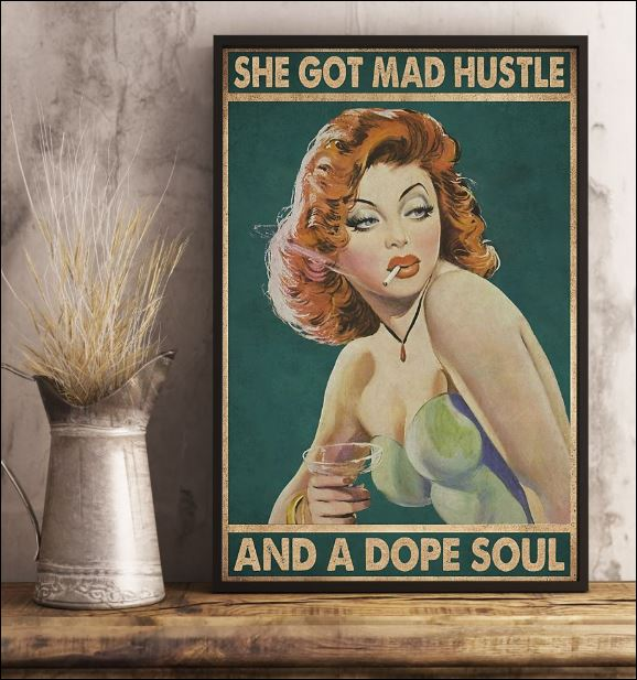 She got mad hustle and a dope soul poster 2