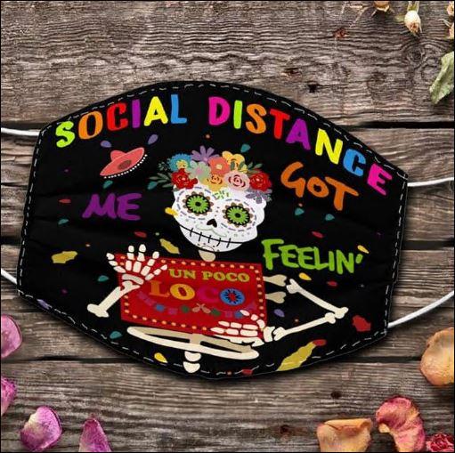 Social distance got me feelin' un poco loco face mask