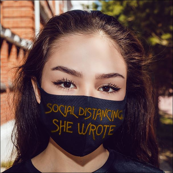 Social distancing she wrote face mask