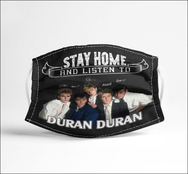 Stay home and listen to duran duran face mask