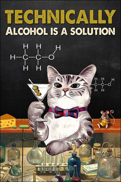 Technically alcohol is a solution poster