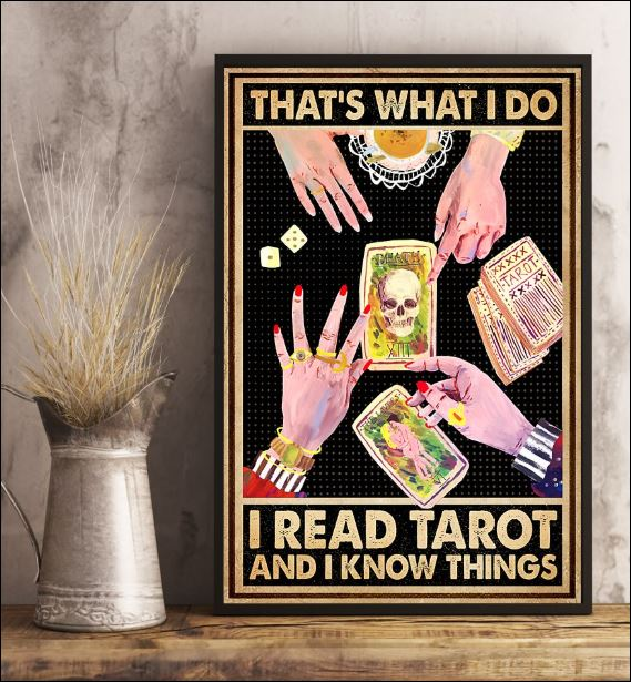 That's what i do i read tarot and i know things poster 2