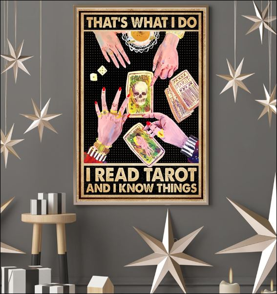That's what i do i read tarot and i know things poster 3
