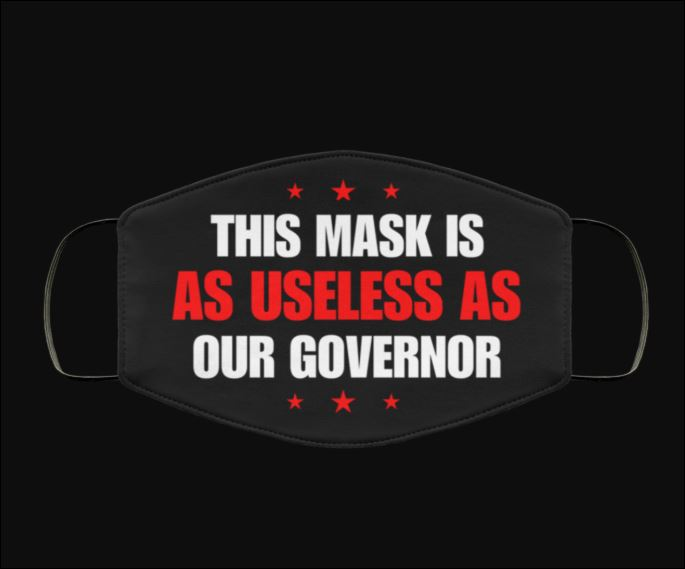 This mask is as useless as our governor face mask