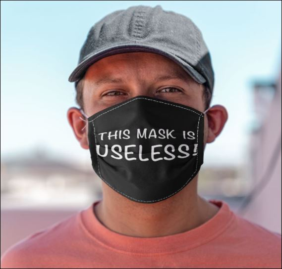 This mask is useless face mask