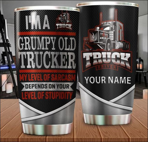 Truck driver i'm a grumpy old man my level of sarcasm depends on your level of stupidity tumbler