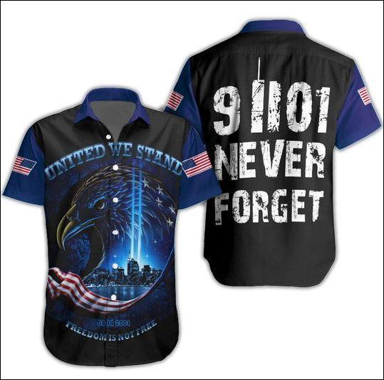United we stand 09112001 freedom is not free hawaiian shirt