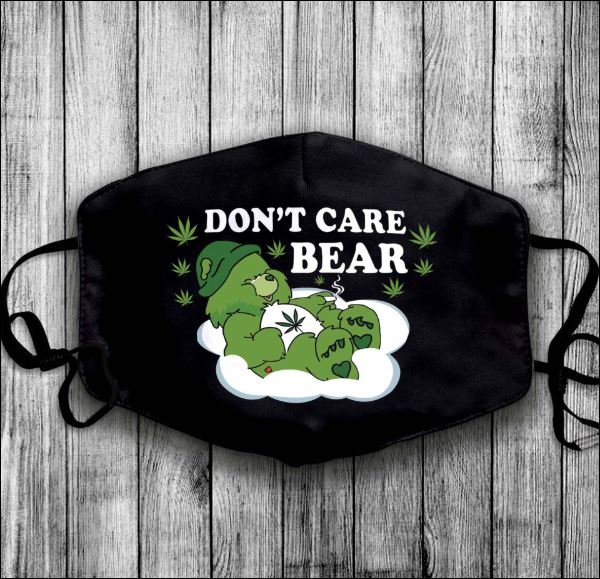 Weed don't care bear face mask