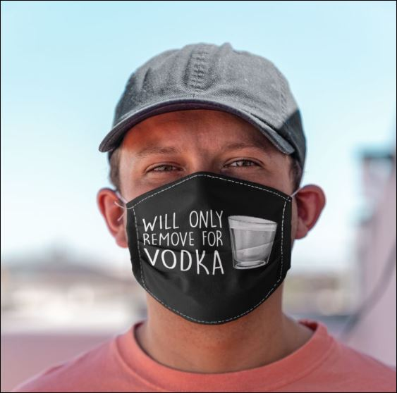 Will only remove for Vodka face mask