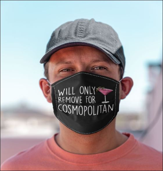 Will only remove for cosmopolitan face mask