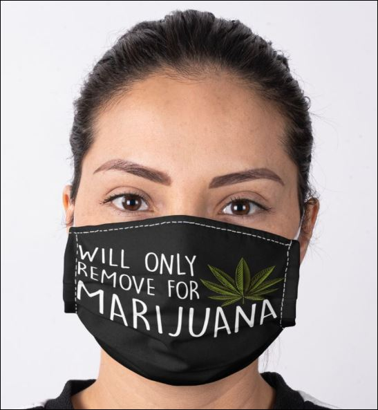 Will only remove for marijuana face mask