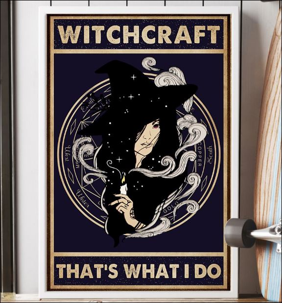 Witchcraft that's what i do poster 2