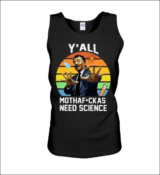 Y'all mothafuckas need science vintage tank top