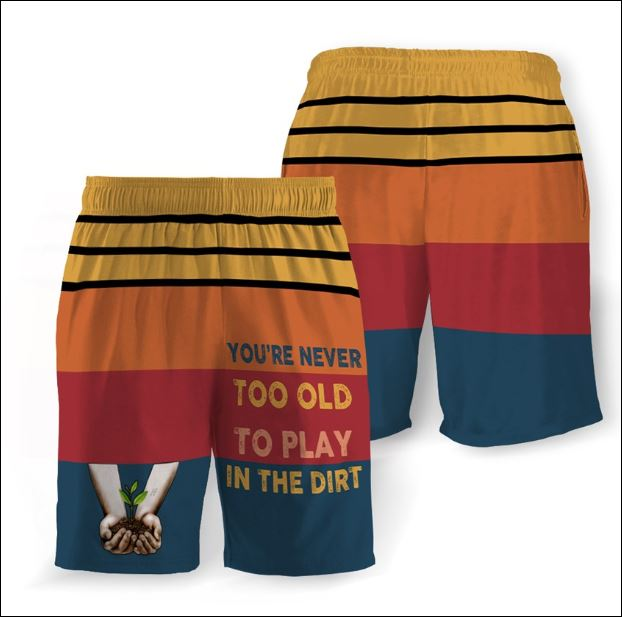 You're never too old to play in the dirt beach short