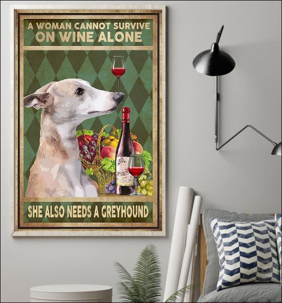 A woman cannot survive on wine alone she also needs a Greyhound poster 1
