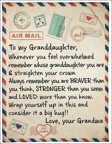 Air mail to my Granddaughter whenever you feel overwhelmed remember whose granddaughter you are quilt