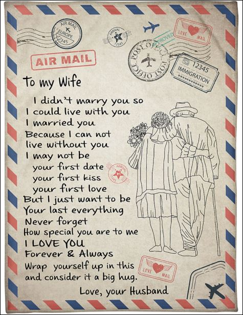 Air mail to my wife i didn't marry you so i could live with you quilt
