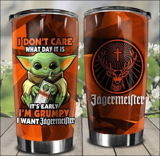Baby Yoda I don't care what day it is it's early i'm grumpy i want Jagermeister tumbler
