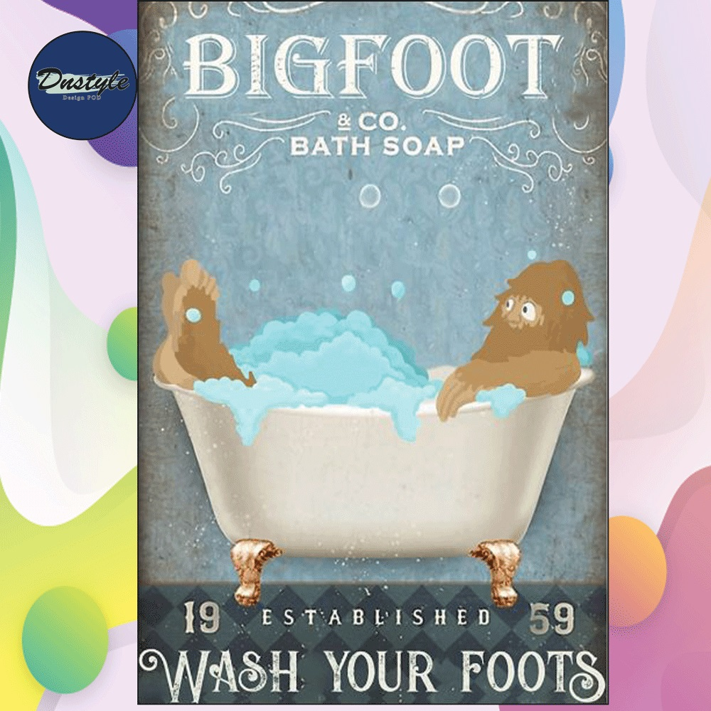 Bigfoot co bath soap wash your foot poster