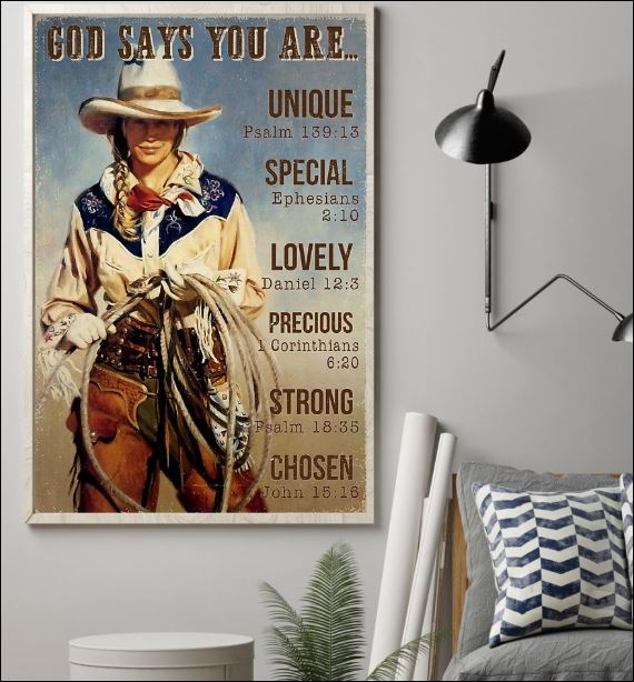 Cowgirl god says you are unique special lovely precious strong chosen poster 1