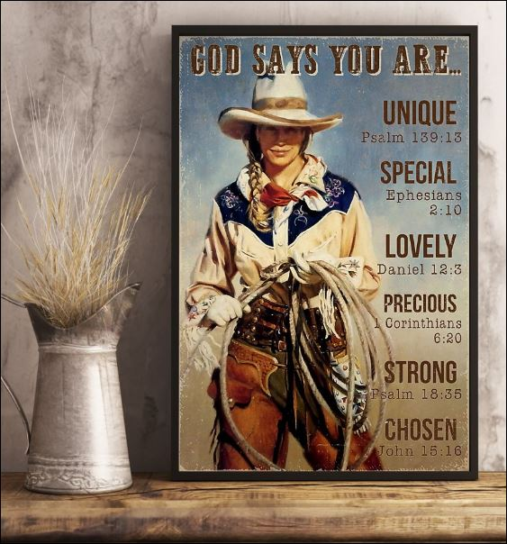 Cowgirl god says you are unique special lovely precious strong chosen poster 3