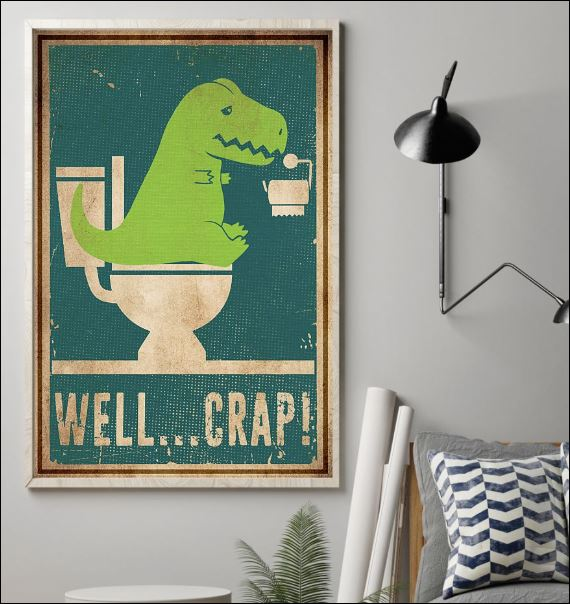 Dinosaur well crap poster 1