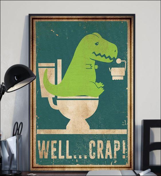 Dinosaur well crap poster 2