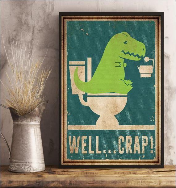 Dinosaur well crap poster 3