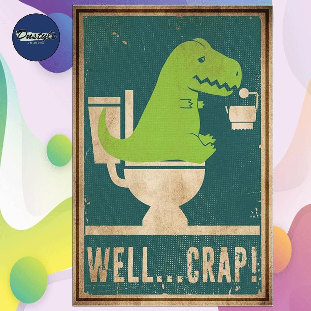 Dinosaur well crap poster