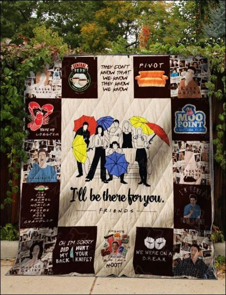 Friends TV show i'll be there for you quilt