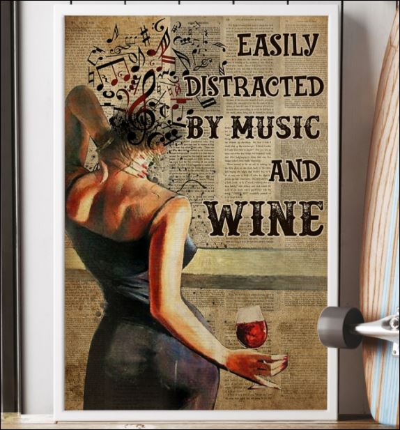 Girl easily distracted by music and wine poster 1
